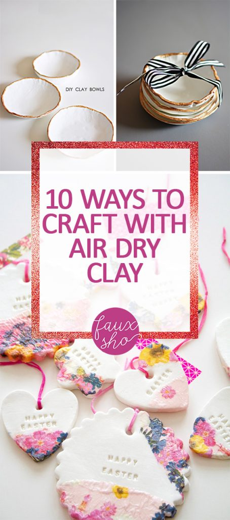 "10 Ways to Craft with ""Air Dry"" Clay