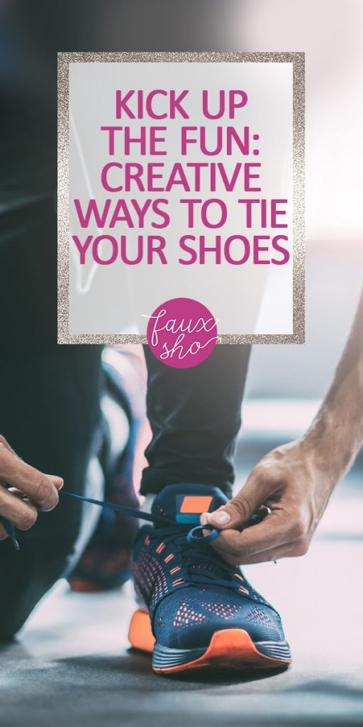 creative ways to tie your shoes | shoes | shoe | shoe laces | ways to tie your shoes | laces | fashion | functionality