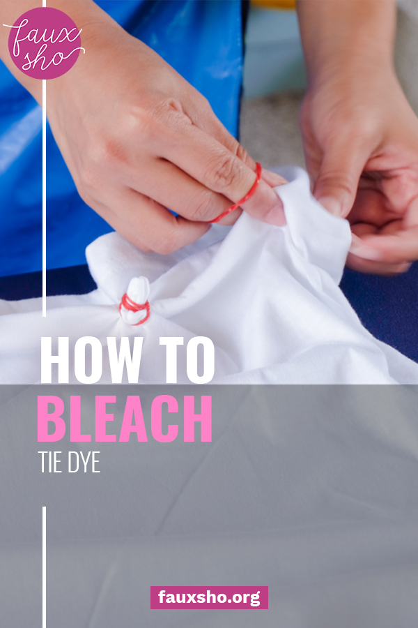 Ready for an easy and awesome DIY project? Grab an old piece of clothing and get ready to bleach tie dye! #FauxShoBlog #BleachTieDye #DIYTieDye