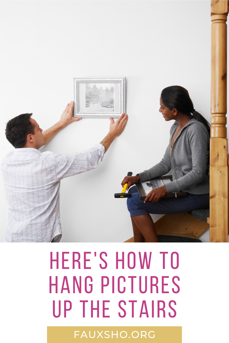 Ugh! Hanging pictures up the stairs is rough if you don't know a few tips. Let fauxsho.org help you. Keep reading to learn just how easy it can be. These tips and tricks make the job a breeze. For this and other helpful ideas, subscribe to the blog. #DIY #homeimprovement #HOwto #fauxshoblog