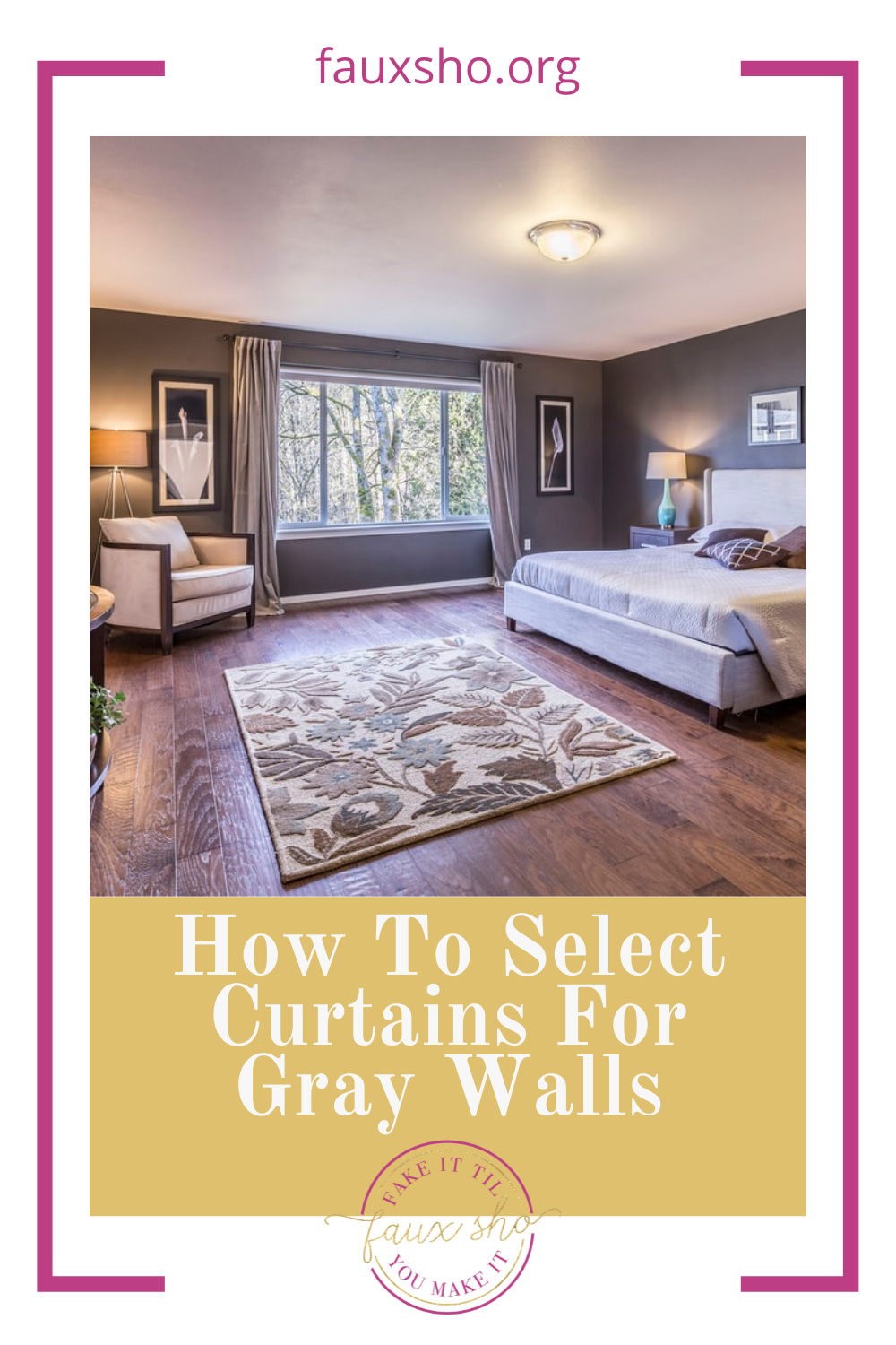 Fauxsho.org will help you find out how to do things on your own--even without any experience! Looking to fix up an outdated space? Find out how to match your curtains to your gray walls!